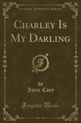 Charley Is My Darling (Classic Reprint)