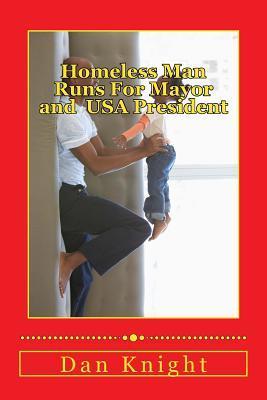 Homeless Man Runs for Mayor and USA President
