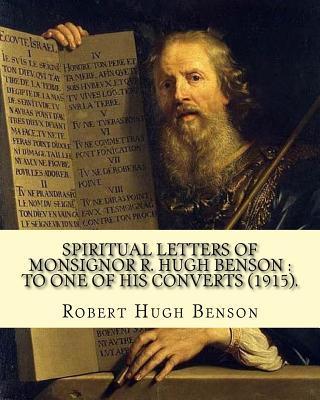 Spiritual Letters of Monsignor R. Hugh Benson