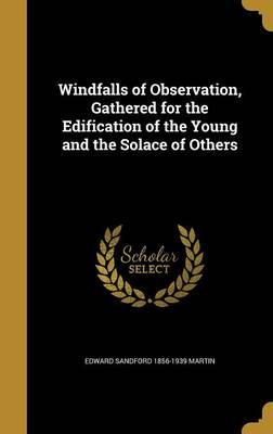 Windfalls of Observation, Gathered for the Edification of the Young and the Solace of Others