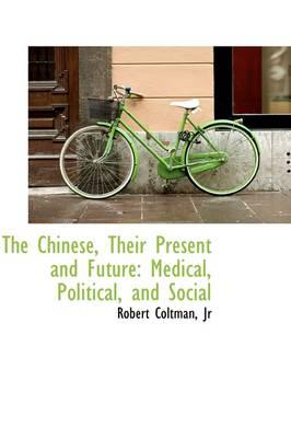 The Chinese, Their Present and Future