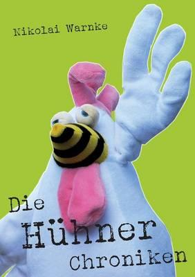 Die Hühner Chronike...