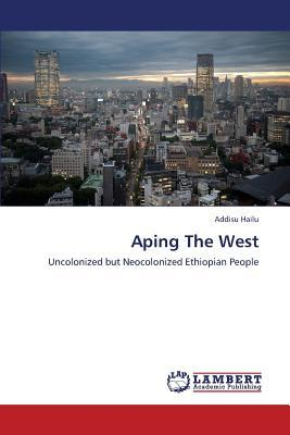 Aping The West