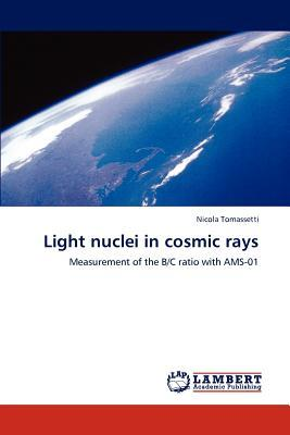 Light nuclei in cosmic rays
