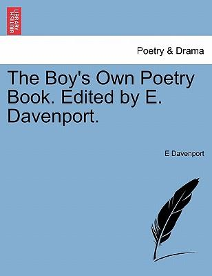 The Boy's Own Poetry Book. Edited by E. Davenport.