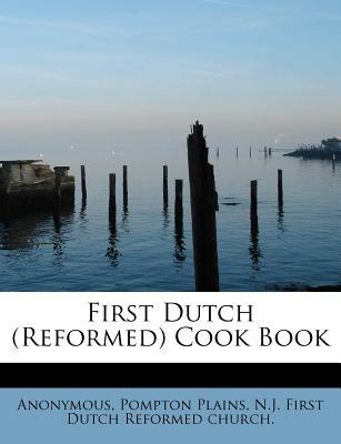 First Dutch (Reformed) Cook Book