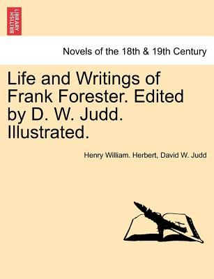 Life and Writings of Frank Forester. Edited by D. W. Judd. Illustrated. Vol. II