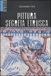 Pittura segreta etrusca