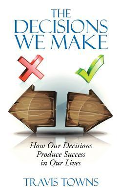 The Decisions We Make