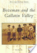 Bozeman and the Gallatin Valley