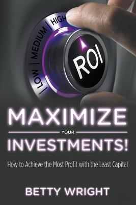 Maximize Your Investments!
