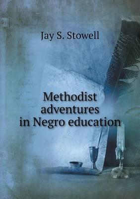 Methodist Adventures in Negro Education