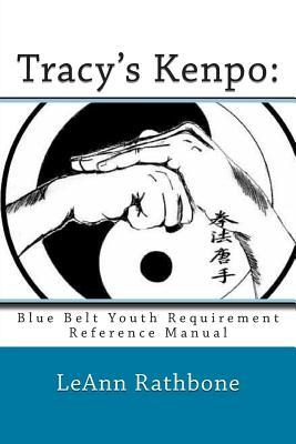 Tracy's Kenpo Blue Belt Youth Requirement Reference Manual