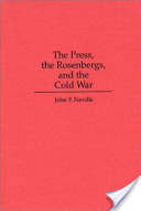 The Press, the Rosenbergs, and the Cold War