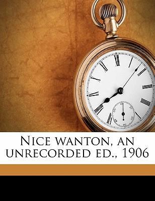 Nice Wanton, an Unrecorded Ed., 1906