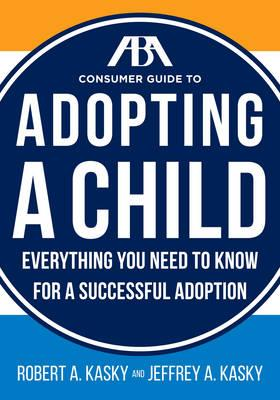 ABA Consumer Guide to Adopting a Child