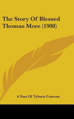 The Story of Blessed Thomas More (1908)