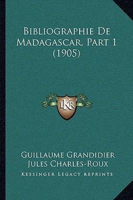Bibliographie de Madagascar, Part 1 (1905)