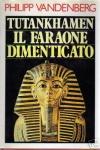 Tutankhamen il faraone dimenticato