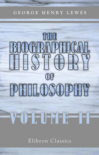 The Biographical History of Philosophy - Volume II