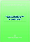 Interpretazione di casi clinici in medicina di laboratorio