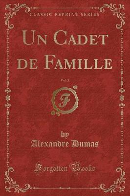 Un Cadet de Famille, Vol. 2 (Classic Reprint)