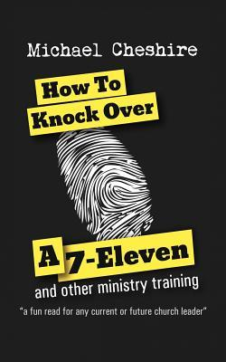 How to Knock over a 7-Eleven