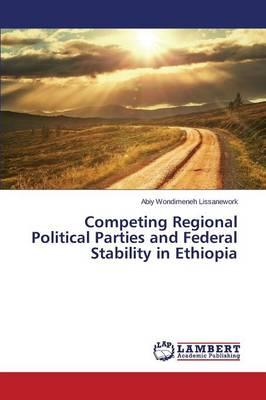 Competing Regional Political Parties and Federal Stability in Ethiopia