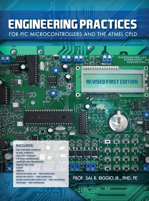 Engineer Practices for PIC Microcontrollers & the Atmel Cpld