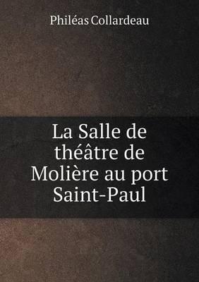 La Salle de Theatre de Moliere Au Port Saint-Paul