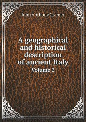 A Geographical and Historical Description of Ancient Italy Volume 2