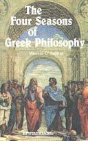 Four Seasons of Greek Philosophy