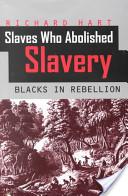 Slaves Who Abolished Slavery