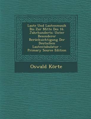 Laute Und Lautenmusik Bis Zur Mitte Des 16. Jahrhunderts