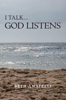 I Talk God Listens