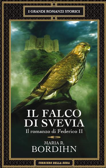 Il falco di Svevia - Il romanzo di Federico II