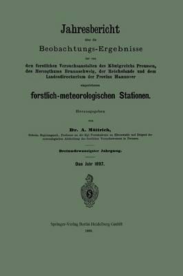 Jahresbericht Über die Beobachtungs-Ergebnisse der von den Forstlichen Versuchsanstalten des Königreichs Preussen