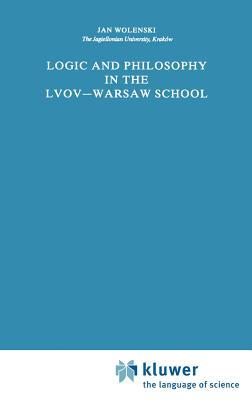 Logic and Philosophy in the Lvov-Warsaw School