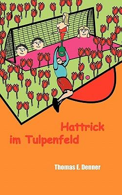 Hattrick im Tulpenfeld
