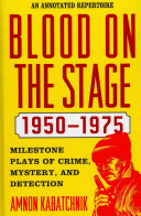 Blood on the Stage, 1950-1975