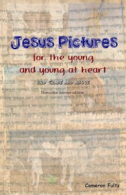 Jesus Pictures for the Young and Young at Heart