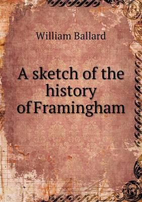 A Sketch of the History of Framingham