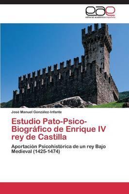 Estudio Pato-Psico-Biográfico de Enrique IV rey de Castilla