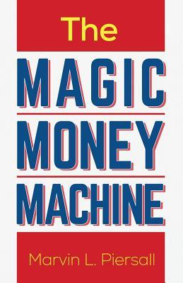 The Magic Money Machine