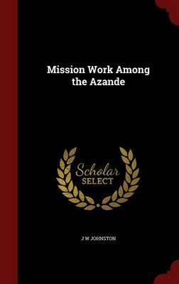 Mission Work Among the Azande