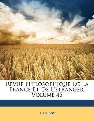 Revue Philosophique de La France Et de L'Tranger, Volume 45