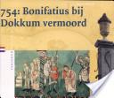 754, Bonifatius bij Dokkum vermoord