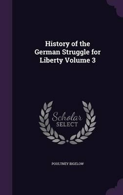 History of the German Struggle for Liberty, Volume 3
