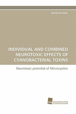 INDIVIDUAL AND COMBINED NEUROTOXIC EFFECTS OF CYANOBACTERIAL TOXINS