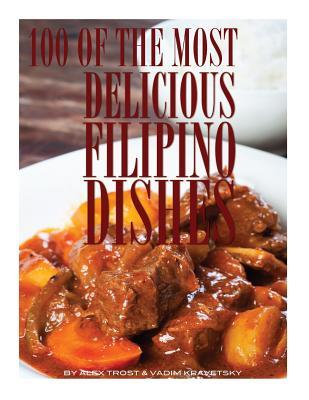 100 of the Most Delicious Filipino Dishes